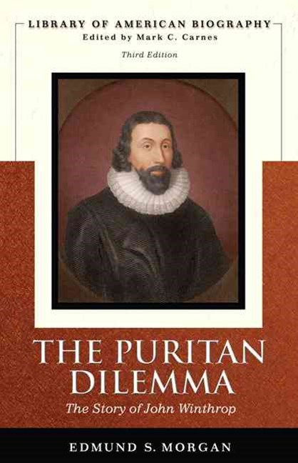 the puritan dilemma by edmund s morgan essay In 1628, a group of distinguished puritan businessmen formed a venture named  the  the puritan dilemma: the story of john winthrop by edmund s morgan.