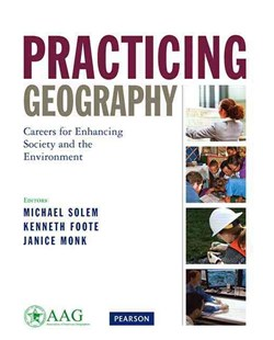 Practicing Geography by Michael Solem, Michael Solem, Janice Monk, Kenneth Foote, Janice Monk (9780321811158) - PaperBack - Science & Technology Environment