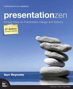 Presentation Zen: Simple Ideas on Presentation Design and Delivery by Garr Reynolds (9780321811981) - PaperBack - Business & Finance Business Communication