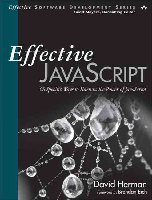 Effective JavaScript: 68 Specific Ways to Harness the Power of JavaScript