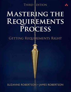 Mastering the Requirements Process: Getting Requirements Right by Suzanne Robertson, James Robertson (9780321815743) - HardCover - Business & Finance Management & Leadership