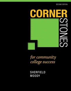 Cornerstones for Community College Success by Patricia G. Moody, Robert M. Sherfield (9780321860590) - PaperBack - Business & Finance Careers