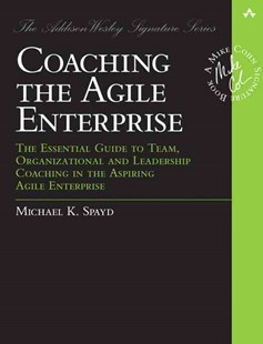 Coaching the Agile Enterprise by Michael Spayd (9780321885319) - PaperBack - Business & Finance Human Resource