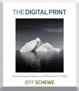 Digital Print, The: Preparing Images in Lightroom and Photoshop for Printing by Jeff   Schewe (9780321908452) - PaperBack - Art & Architecture Photography - Pictorial