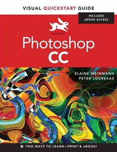 Photoshop CC by Elaine Weinmann, Peter Lourekas (9780321929525) - PaperBack - Art & Architecture Photography - Pictorial