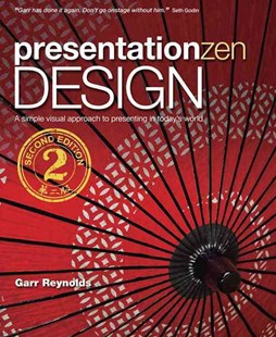 Presentation Zen Design: Simple Design Principles and Techniques to Enhance Your Presentations by Garr Reynolds (9780321934154) - PaperBack - Business & Finance Business Communication