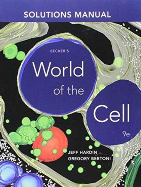 Student's Solutions Manual for Becker's World of the Cell