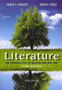 Literature: An Introduction to Reading and Writing, Compact Edition by Edgar V. Roberts, Robert Zweig (9780321944788) - PaperBack - Modern & Contemporary Fiction Literature