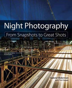 Night Photography: From Snapshots to Great Shots by Biderman, Tim Cooper (9780321948533) - PaperBack - Art & Architecture Photography - Pictorial