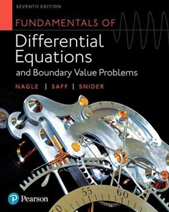 Fundamentals of Differential Equations and Boundary Value Problems by R. Kent Nagle, Edward B. Saff, Arthur David Snider (9780321977106) - HardCover - Science & Technology Mathematics