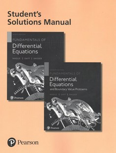 Student's Solutions Manual for Fundamentals of Differential Equations and Fundamentals of Differential Equations and Boundary Value Problems by R. Kent Nagle, Arthur David Snider, Edward B. Saff (9780321977212) - PaperBack - Science & Technology Mathematics