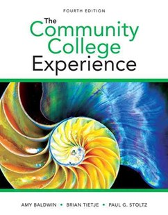 The Community College Experience by Amy Baldwin, Brian Tietje, Paul G. Stoltz (9780321980151) - PaperBack - Education Study Guides