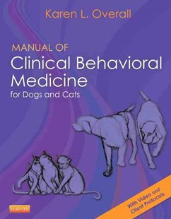 Manual of Clinical Behavioral Medicine for Dogs and Cats by Karen Overall, Karen L. Overall (9780323008907) - PaperBack - Reference Medicine