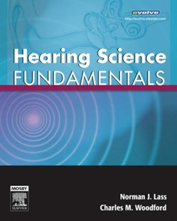 Hearing Science Fundamentals by Norman J. Lass, Charles M. Woodford (9780323043427) - PaperBack - Reference Medicine