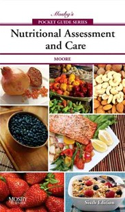 Mosby's Pocket Guide to Nutritional Assessment and Care by Mary Courtney Moore (9780323052658) - PaperBack - Reference Medicine