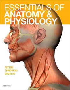 Essentials of Anatomy and Physiology - Text and Anatomy and Physiology Online Course: WITH Access Code by Dr. Kevin T. PattonPh.D., Gary A. Thibodeau, Matthew M. Douglas, Kevin T. Patton (9780323053822) - HardCover - Reference Medicine