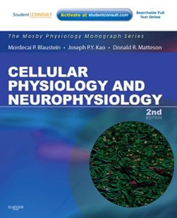 Cellular Physiology and Neurophysiology by Mordecai  P. Blaustein, Joseph P. Y. Kao, Donald R. Matteson (9780323057097) - PaperBack - Reference Medicine