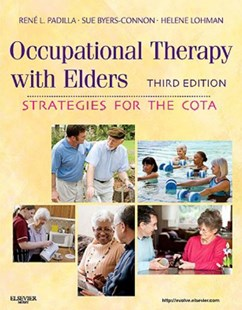 Occupational Therapy with Elders by Rene Padilla, Sue (Mt. Hood Community College Byers-ConnonGresham OR), Helene Lohman (9780323065054) - HardCover - Reference Medicine
