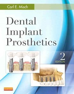 Dental Implant Prosthetics by Carl E. Misch (9780323078450) - HardCover - Reference Medicine