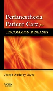(ebook) Perianesthesia Patient Care for Uncommon Diseases E-book - Reference Medicine