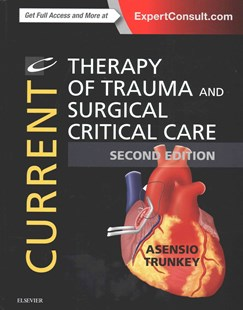 Current Therapy of Trauma and Surgical Critical Care by Juan A. Asensio, Donald D. Trunkey (9780323079808) - HardCover - Reference Medicine