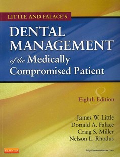 Little and Falace's Dental Management of the Medically Compromised Patient by James W. Little, Donald A. Falace, Craig S. Miller, Nelson Rhodus (9780323080286) - PaperBack - Reference Medicine