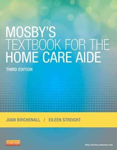 Mosby's Textbook for the Home Care Aide by Joan M. Birchenall, Eileen Streight (9780323084338) - PaperBack - Reference Medicine