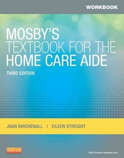 Workbook for Mosby's Textbook for the Home Care Aide by Joan M. Birchenall, Eileen Streight (9780323084390) - PaperBack - Health & Wellbeing General Health