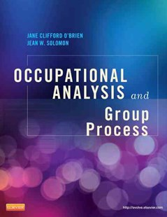 Occupational Analysis and Group Process by Jane Clifford O'Brien, Jean W. Solomon, Morgan Midgett Taylor (9780323084642) - PaperBack - Reference Medicine