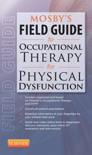 (ebook) Mosby's Field Guide to Occupational Therapy for Physical Dysfunction - E-Book - Reference Medicine