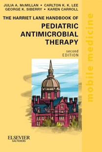 (ebook) The Harriet Lane Handbook of Pediatric Antimicrobial Therapy E-Book - Reference Medicine