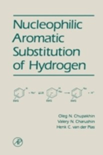 (ebook) Nucleophilic Aromatic Substitution of Hydrogen - Science & Technology Chemistry