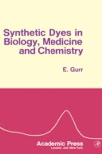 (ebook) Synthetic Dyes in Biology, Medicine And Chemistry - Science & Technology Chemistry