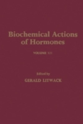 Biochemical Actions of Hormones V12
