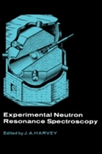 (ebook) Experimental neutron resonance spectroscopy - Science & Technology Physics