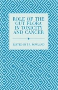 (ebook) Role of the Gut Flora in Toxicity and Cancer - Reference Medicine