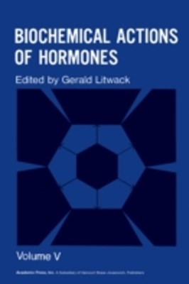Biochemical Actions of Hormones V5