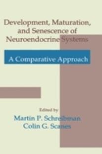 (ebook) Development, Maturation, and Senescence of Neuroendocrine Systems - Science & Technology Biology