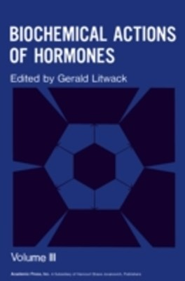 Biochemical Actions of Hormones V3