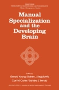 (ebook) Manual Specialization and the Developing Brain - Social Sciences Psychology