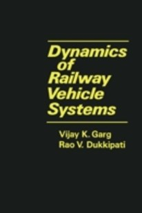 (ebook) Dynamics of Railway Vehicle Systems - Science & Technology Engineering