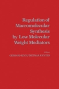 (ebook) Regulation of Macromolecular Synthesis By Low Molecular Weight Mediators - Science & Technology Biology