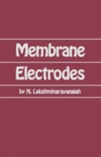 (ebook) Membrane Electrodes - Science & Technology Chemistry