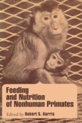 (ebook) Feeding and Nutrition of Nonhuman primates
