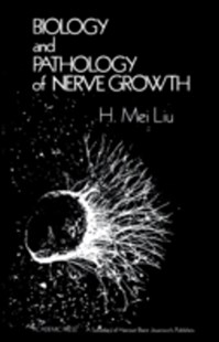 (ebook) Biology and Pathology of Nerve Growth - Science & Technology Biology