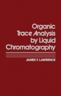 (ebook) Organic Trace Analysis by Liquid Chromatography - Science & Technology Chemistry