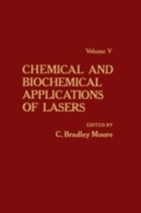 (ebook) Chemical and Biochemical Applications of Lasers V5 - Reference Medicine