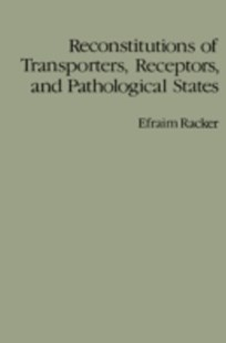 (ebook) Reconstitutions of Transporters, Receptors, and Pathological States - Science & Technology Biology