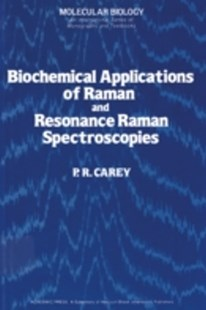 (ebook) Biochemical Applications of Raman and Resonance Raman Spectroscopes - Science & Technology Biology