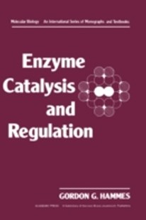 (ebook) Enzyme Catalysis and Regulation - Science & Technology Biology